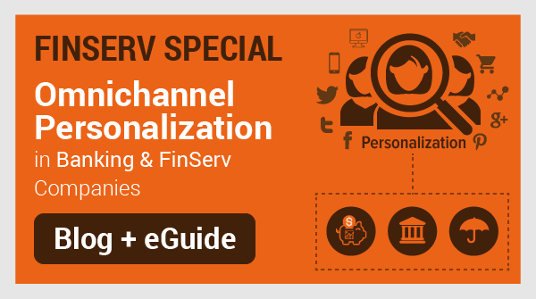 FINSERV Special: Omnichannel Personalization in Banking & FinServ Companies
