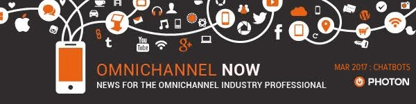 Omnichannel Now: News for the omnichannel Industry Professional. March 2017: Chatbots