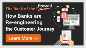 How Banks are Re-engineering the Customer Journey