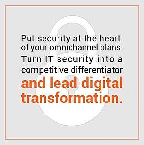 Security excellence omnichannel plans IT security competitive differentiator lead digital transformation